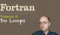 [Fortran Tuto 5] Do Loops