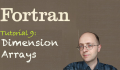 [Fortran Tuto 9] Dimension Arrays
