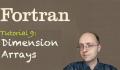 [Fortran Tuto 9] Dimension Arrays