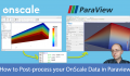 How to post-process OnScale Results in Paraview