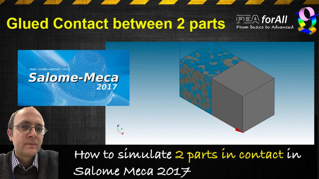 [Salome Meca Tutorial] How to define a glued contact between parts