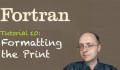 [Fortran Tuto 10] Formatting the print