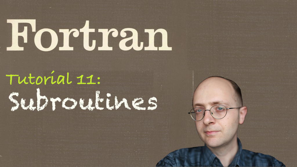 [Fortran Tuto 11] Subroutines