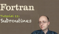[Fortran Tuto 11] Subroutines