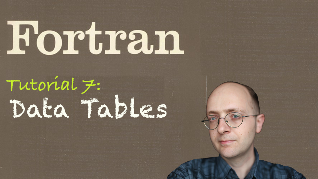 [Fortran Tuto 7] Data Tables
