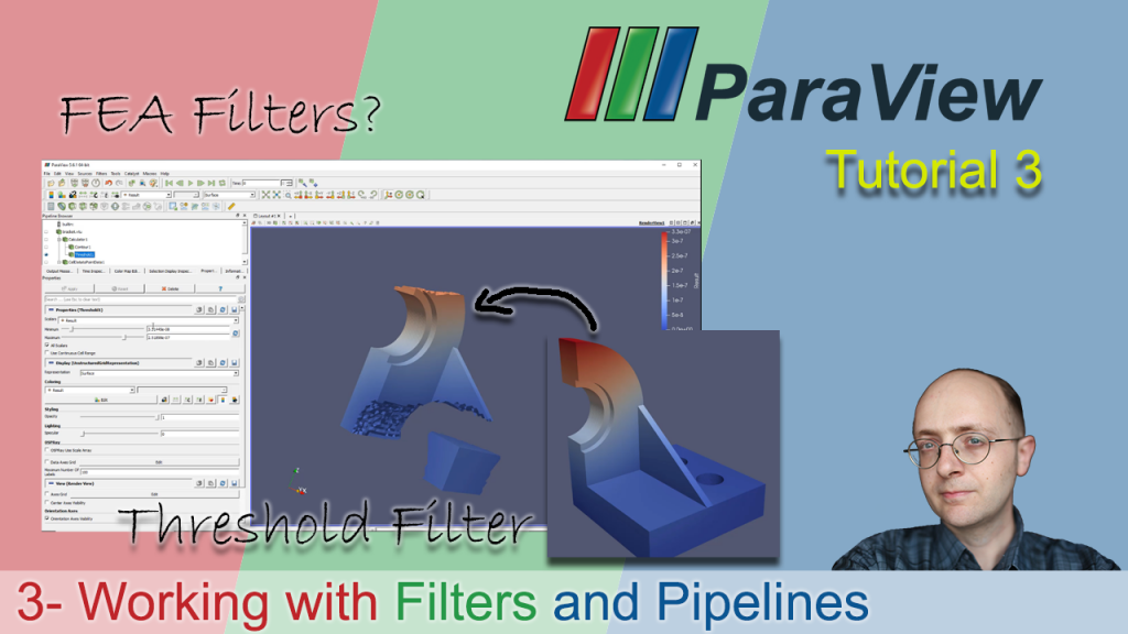 [Paraview Tutorial 3]   Working with Filters and pipelines