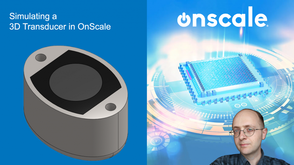 Piezoelectric Transducer Simulation with OnScale – Ultrasonic Sensor Tutorial
