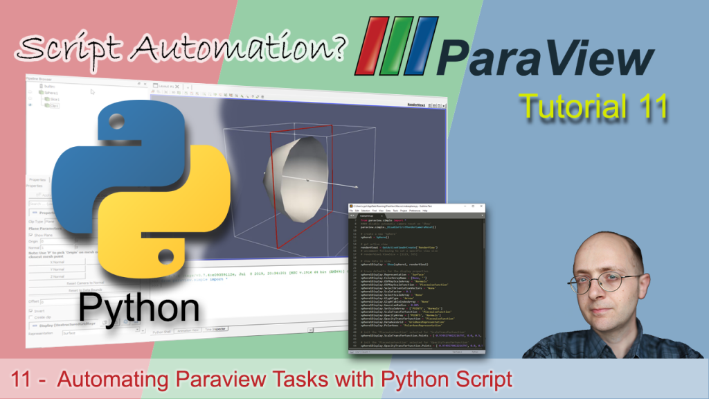 [ Paraview Tutorial 11 ]  Automating Paraview Tasks with Python Script