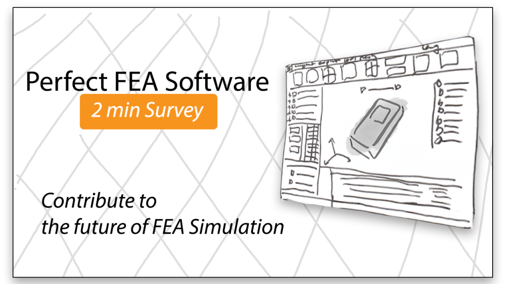 Perfect FEA Software – 2 min Survey