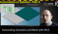 Salome Automation 2 – Automating Geometry and Mesh Creation with YACS