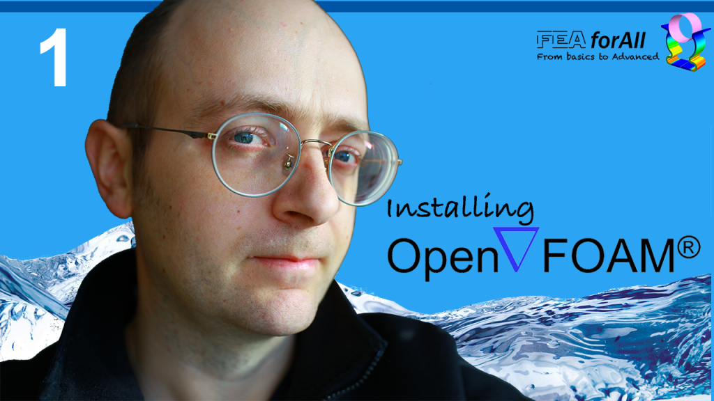 [Tutorial 1] How to Install OpenFoam on Linux and Windows